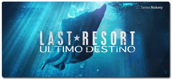 Ultimo Destino Last Resort Nukety
